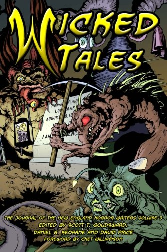 9780692438695: Wicked Tales: The Journal of the New England Horror Writers, Volume 3