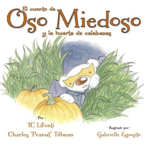 El cuento de Oso Miedoso y la huerta de calabazas (Volume 4) (Spanish Edition): TC LiFonti