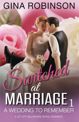 9780692439418: A Wedding to Remember (Switched at Marriage) (Volume 1)