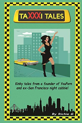 9780692439586: TaXXXi Tales: Kinky tales from a founder of YouPorn and ex-San Francisco night cabbie!