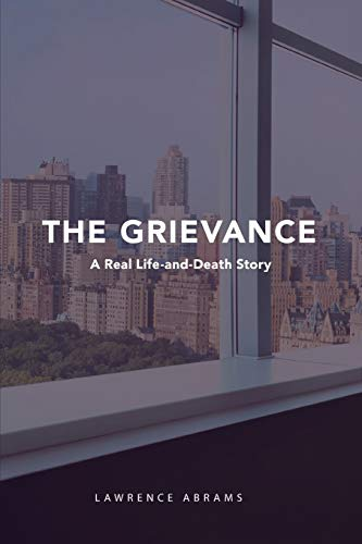 9780692440131: The Grievance: A Real Life-and-Death Story