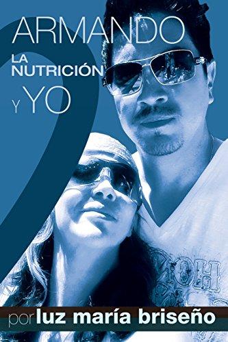 9780692441152: Armando, La Nutricion y Yo