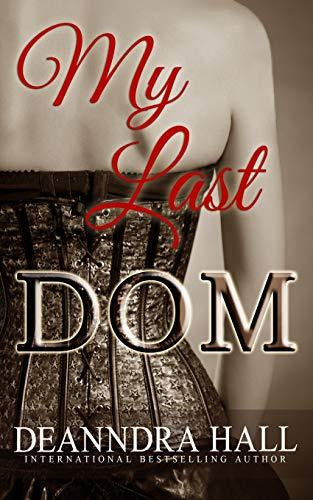 9780692441794: My Last Dom