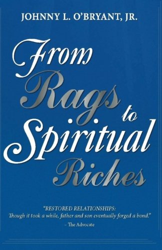 9780692441985: From Rags To Spiritual Riches by Johnny L O'Bryant Jr