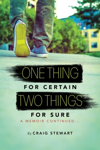 One Thing for Certain, Two Things for Sure: a memoir continued (Volume 2): Mr Craig Stewart