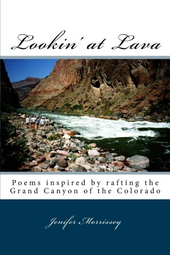 9780692442715: Lookin' at Lava: Poems inspired by rafting the Grand Canyon of the Colorado