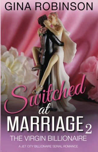 9780692442777: The Virgin Billionaire (Switched at Marriage) (Volume 2)