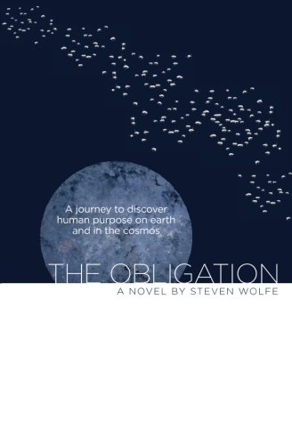 9780692443071: The Obligation: A Journey to Discover Human Purpose on Earth and in the Cosmos