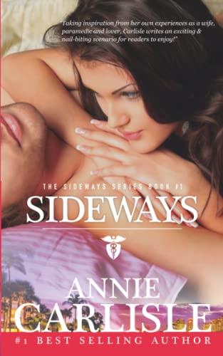 Sideways: The Sideways Series Book 1 (Volume 1): Annie Carlisle