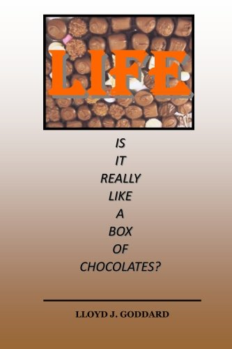 9780692443538: Life Is It Really Like A Box Of Chocolates?