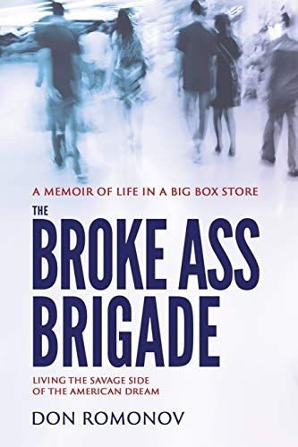9780692443668: The Broke Ass Brigade: The savage side of the American dream