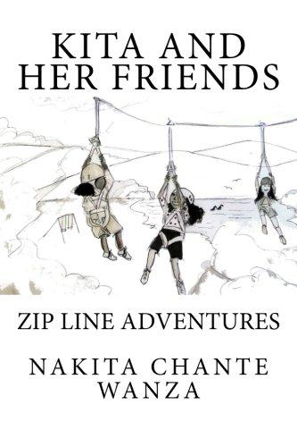 9780692445136: Kita & Her Friends: Zip Line Adventures (Volume 1)