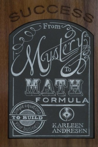 9780692445259: Success: Mystery To Math Formula: Simple Equations to Build Your Business