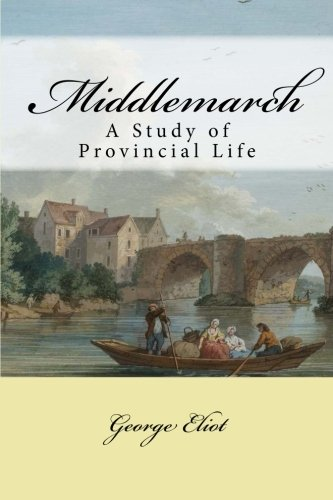 9780692445655: Middlemarch: A Study of Provincial Life