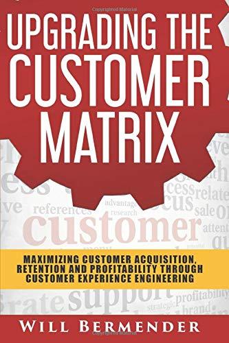 9780692445778: Upgrading the Customer Matrix