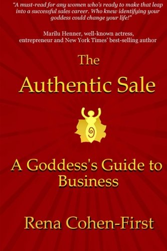 9780692445808: The Authentic Sale: A Goddess's Guide to Business