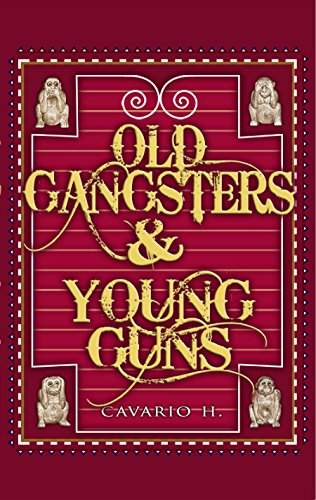 9780692446119: Old Gangsters & Young Guns - The True Tales of Two Worlds