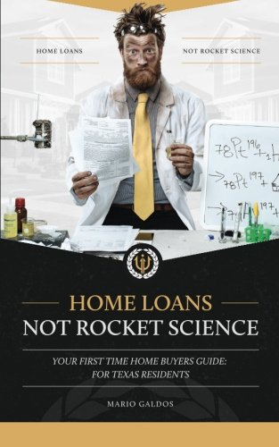 9780692446232: Home Loans Not Rocket Science: Your First Time Home Buyers Guide: For Texas Residents