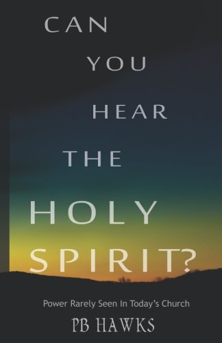 9780692446584: Can You Hear The Holy Spirit?: Power Rarely Seen In Todays Church