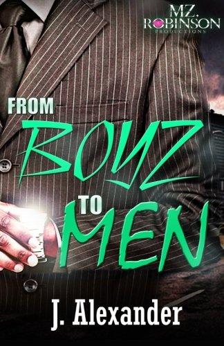 From Boyz To Men (The Boss Life Series) (Volume 1): Alexander, J