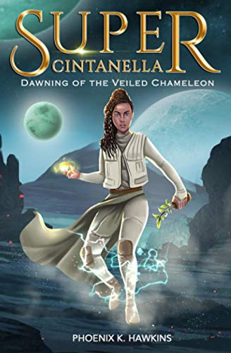 9780692446836: Super Cintanella:Dawning of the Veiled Chameleon: Dawning of the Veiled Chameleon (Volume 1)