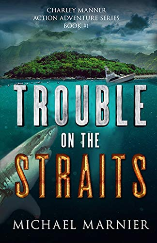 9780692447185: Trouble on the Straits (Charley Manner)