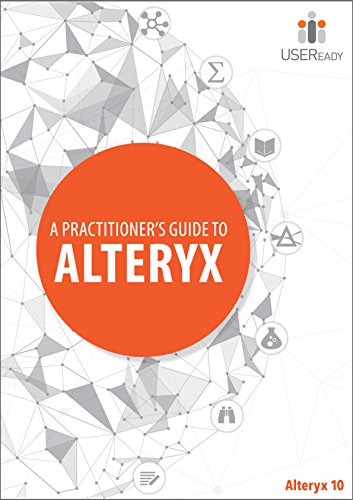 9780692447956: A Practitioner's Guide To Alteryx