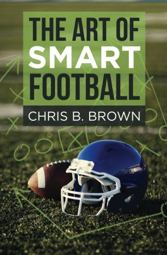 9780692448250: The Art of Smart Football