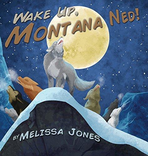 9780692449554: Wake Up Montana Ned