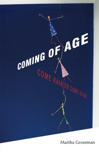 9780692450253: Coming of Age: Come Rain or Come Shine