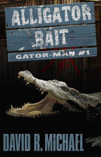 9780692450505: Alligator Bait (Gator-man) (Volume 1)