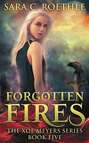 9780692451823: Forgotten Fires (Xoe Meyers Young Adult Fantasy/Horror Series) (Volume 5)