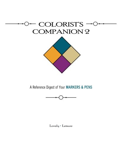 9780692452424: Colorist's Companion 2: A Reference Digest of Your MARKERS & PENS (Volume 2)