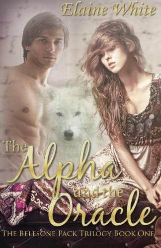 9780692452431: The Alpha and the Oracle (The Belesone Pack Trilogy) (Volume 1)