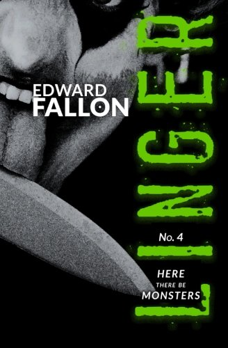 Linger 4: Here There Be Monsters (A Linger Thriller) (Volume 4): Edward Fallon