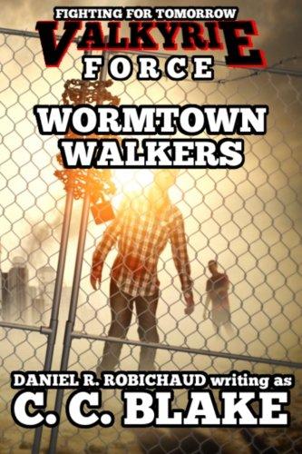 Wormtown Walkers (Valkyrie Force) (Volume 1) Robichaud,