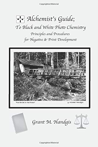 9780692453476: Alchemist's Guide; to Black & White Photo Chemistry: Principles and Procedures for Negatve & Print Development