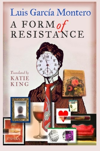 A Form of Resistance: Reasons for keeping: Luis Garcia Montero
