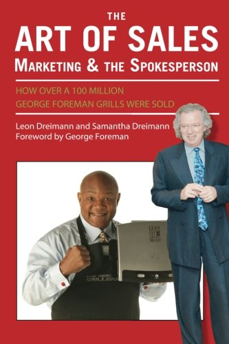 9780692453810: The Art of Sales, Marketing and the Spokesperson: How over 100 Million George Foreman Grills were sold