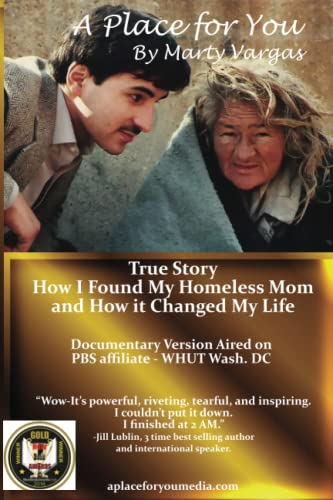9780692454404: A Place for You by Marty Vargas: How I Found My Homeless Mom and How it Changed My Life