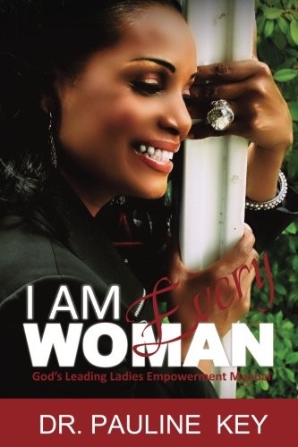 9780692454725: I Am Every Woman: God's Leading Ladies Empowerment Manual