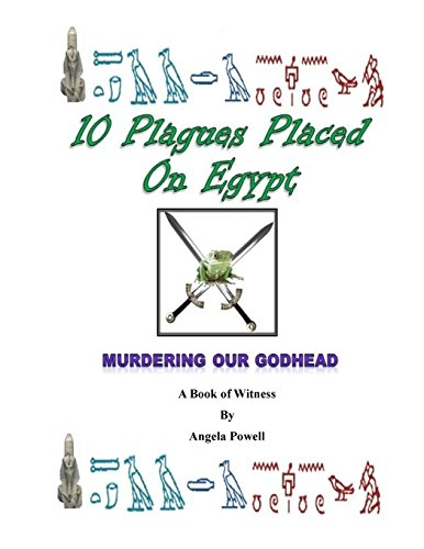 9780692455722: The 10 Plagues Placed On Egypt:: Murdering Our Godhead