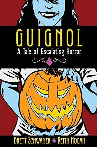 9780692456705: GUIGNOL - A TALE OF ESCALATING HORROR