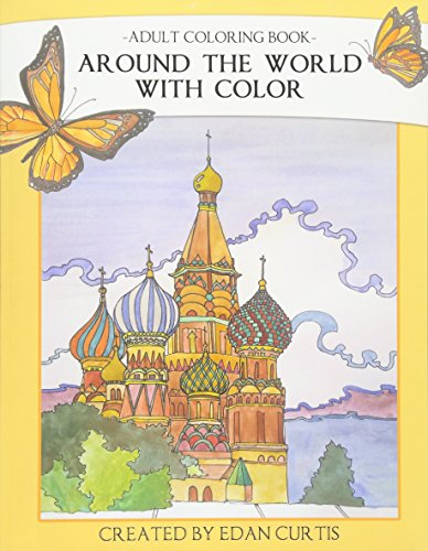 Adult Coloring Book Around the World With Color: Edan Curtis