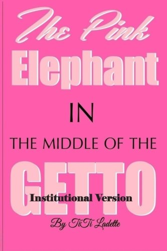 The Pink Elephant in the Middle of the Getto-Institutional Version: My Journey Through Childhood ...