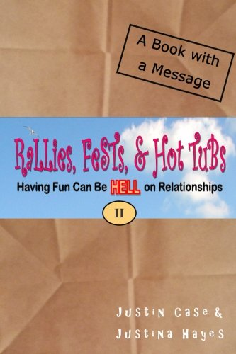 Rallies, Fests, Hot Tubs: Having Fun Can: Duzmtr, Justina Hayes,