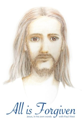 All is Forgiven: Jesus Christ; Paul West