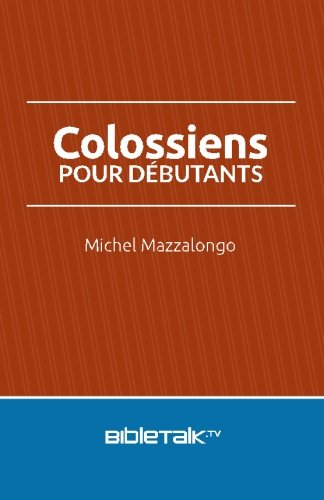 9780692458457: Colossiens pour débutants (French Edition)