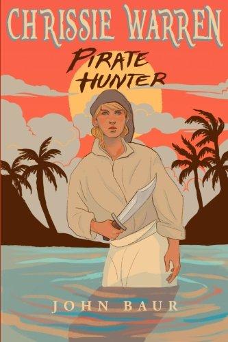 9780692459041: Chrissie Warren: Pirate Hunter