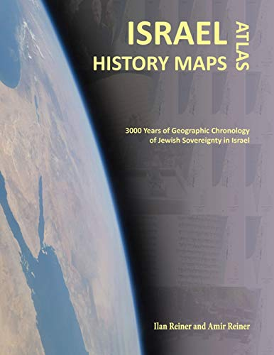9780692459324: Israel History Maps: 3000 Years of Geographic Chronology of Jewish Sovereignty in the Holy Land